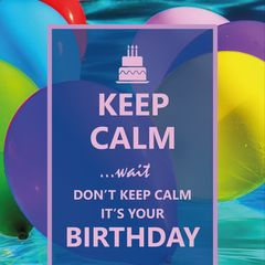 Keep Calm ...wait don't keep calm, it's your Birthday - Postcard